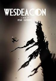 Wesdeacon by Ryan Gutierrez