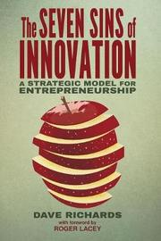 The Seven Sins of Innovation by Dave Richards