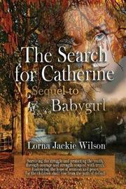 The Search for Catherine by Lorna Jackie Wilson