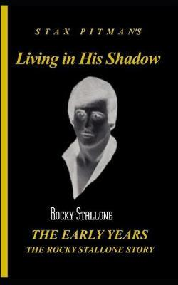 Living in his Shadow, by Stax Pitman