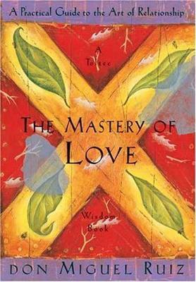 The Mastery of Love by Don Miguel Ruiz