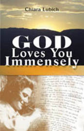God Loves You Immensely by Chiara Lubich image