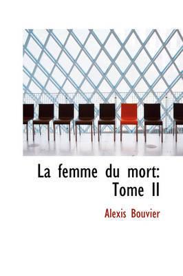 La Femme Du Mort by Alexis Bouvier image