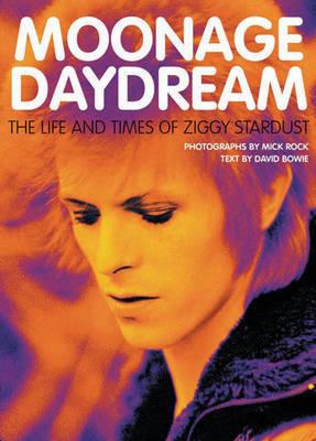 Moonage Daydream: The Life and Times of Ziggy Stardust by David Bowie image