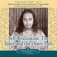 Self Realization: The Inner and the Outer Path - An Informal Talk by Paramahansa Yogananda, Rajarsi Janakananda and Dr. M.W. Lewis by Paramahansa Yogananda
