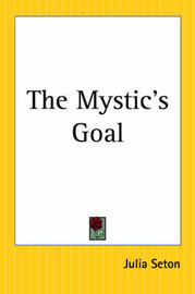 The Mystic's Goal by Julia Seton image