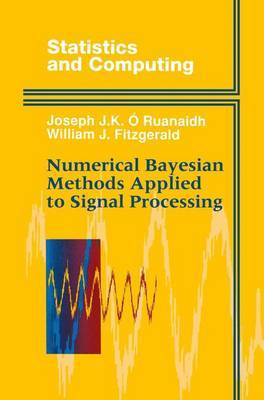 Numerical Bayesian Methods Applied to Signal Processing by Joseph J.K. O Ruanaidh image