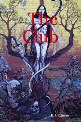 The Club by I.B. Cuffman