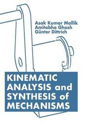 Kinematic Analysis and Synthesis of Mechanisms by Asok Kumar Mallik image