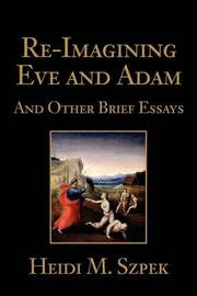 Re-Imagining Eve and Adam: And Other Brief Essays by Heidi Szpek image
