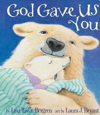 God Gave Us You by Lisa T Bergren