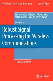 Robust Signal Processing for Wireless Communications by Frank Dietrich