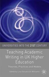 Teaching Academic Writing in UK Higher Education by Lisa Ganobcsik-Williams