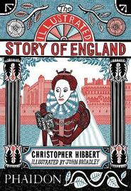 The Illustrated Story of England by Christopher Hibbert