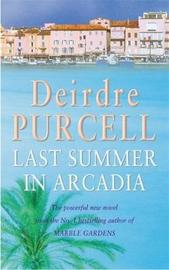 Last Summer in Arcadia by Deirdre Purcell image