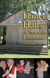Dance Halls of Spanish Louisiana, The by Sara Harris image