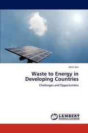 Waste to Energy in Developing Countries by Amit Jain