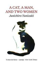 A Cat, A Man, And Two Women by Jun'ichiro Tanizaki