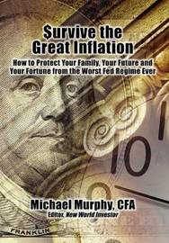 Survive the Great Inflation by Michael Murphy
