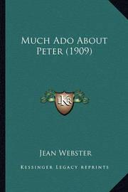Much ADO about Peter (1909) Much ADO about Peter (1909) by Jean Webster