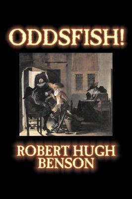 Oddsfish! by Robert , Hugh Benson image