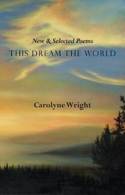 This Dream the World by Carolyne Wright image