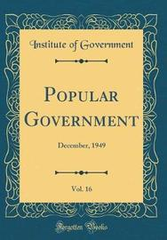 Popular Government, Vol. 16 by Institute of Government