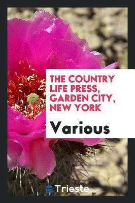 The Country Life Press, Garden City, New York by Various ~ image
