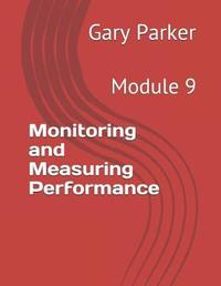 Monitoring and Measuring Performance by Gary Parker