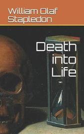 Death Into Life by William Olaf Stapledon
