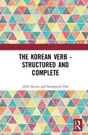 The Korean Verb - Structured and Complete by Dick Grune