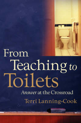 From Teaching to Toilets by Terri Lanning-Cook image