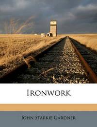 Ironwork by John Starkie Gardner