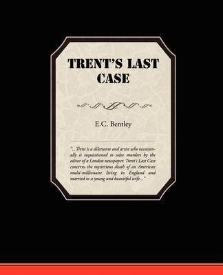 Trent's Last Case by E.C. Bentley