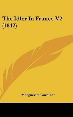 The Idler in France V2 (1842) by Marguerite Gardiner