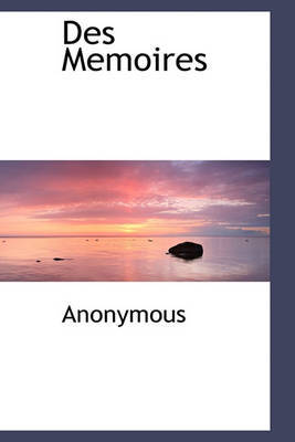 Des Memoires by * Anonymous