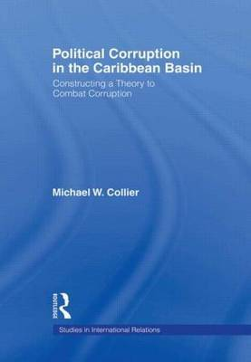 Political Corruption in the Caribbean Basin by Michael W Collier image