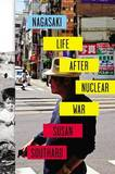 Nagasaki: Life After Nucleur War by Susan Southard
