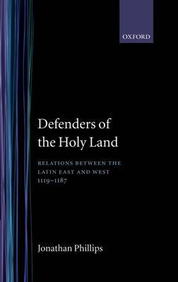 Defenders of the Holy Land by Jonathan Phillips image