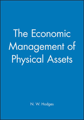 The Economic Management of Physical Assets by N.W. Hodges image