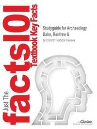 Studyguide for Archaeology by Bahn, Renfrew &, ISBN 9780500281475 by & Bahn Renfrew & Bahn image