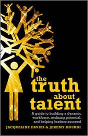 The Truth about Talent by Jeremy Kourdi image