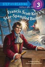 Francis Scott Key's Star-Spangled Banner by Monica Kulling