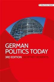 German Politics Today by Geoffrey Roberts