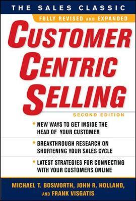 CustomerCentric Selling, Second Edition by Michael T. Bosworth image