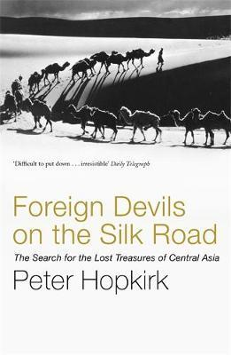 Foreign Devils on the Silk Road by Peter Hopkirk image