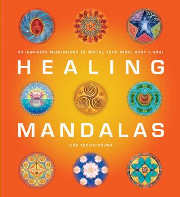 Healing Mandalas by Lisa Tenzin Dolma