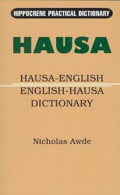 Hausa-English / English-Hausa Practical Dictionary by Nicholas Awde image