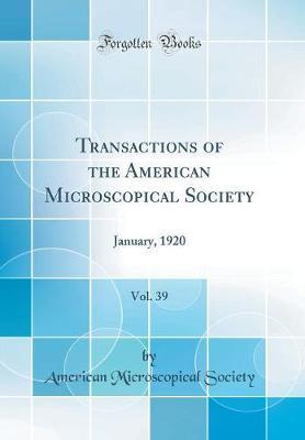 Transactions of the American Microscopical Society, Vol. 39 by American Microscopical Society