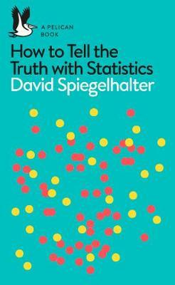 How to Tell the Truth with Statistics by David Spiegelhalter image